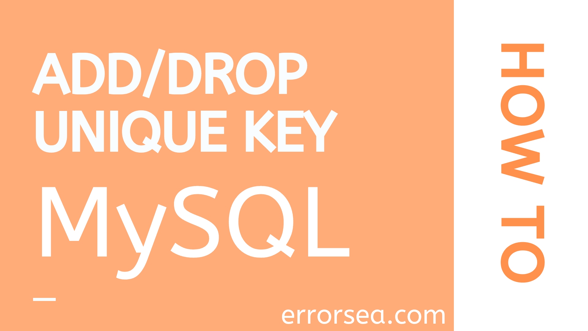 How to Add Drop Unique Key in MySQL