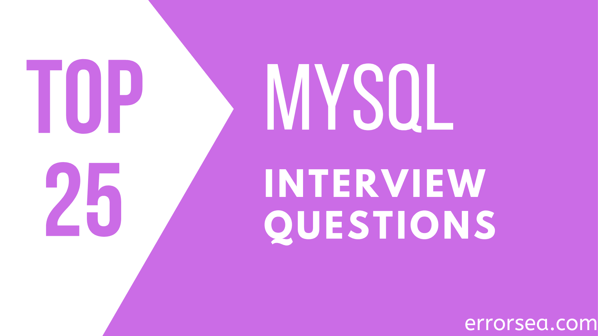 Top 25 MySQL Interview Questions