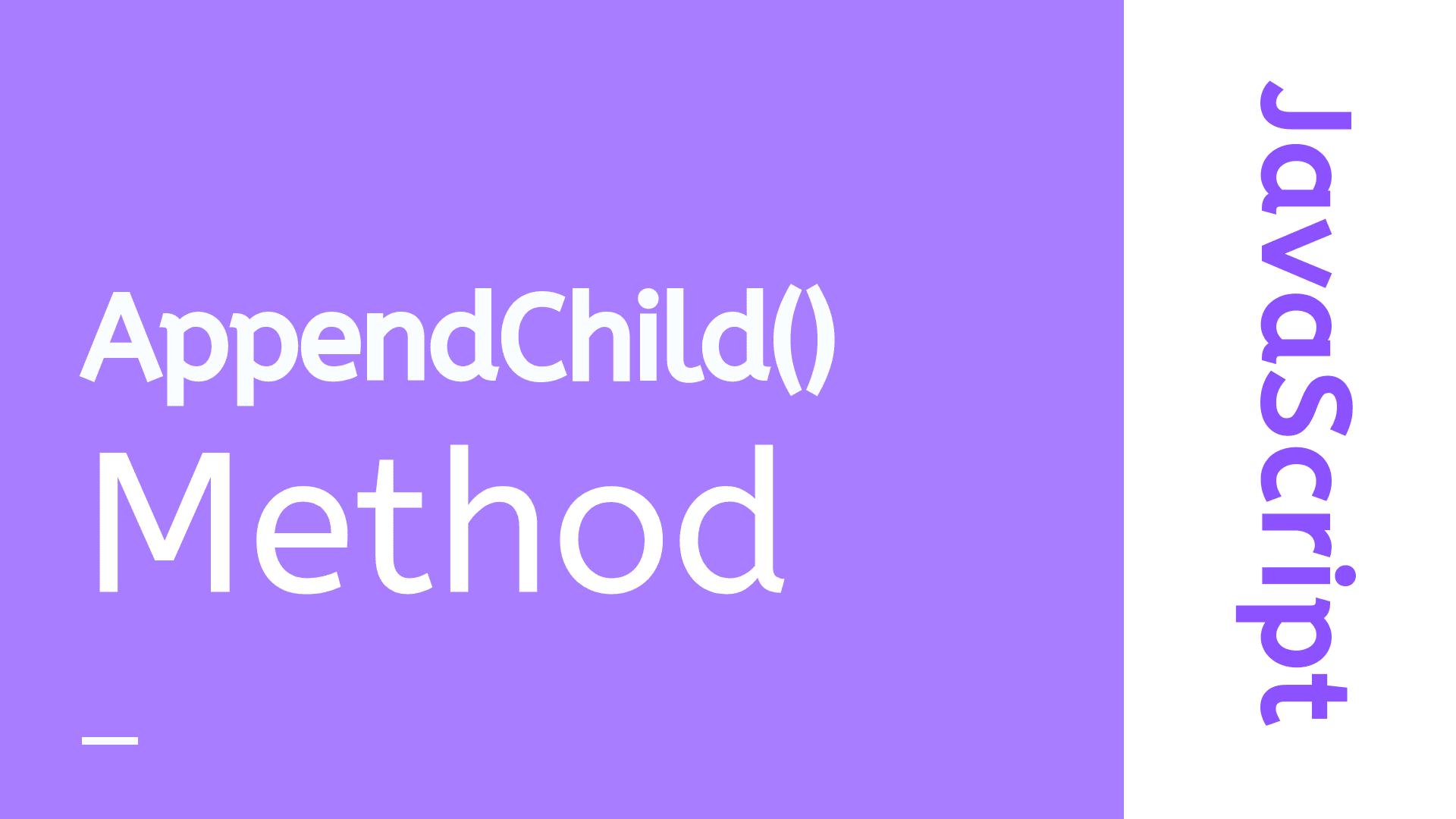 JavaScript appendChild() Method