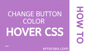 Change Button Color on Hover Using CSS