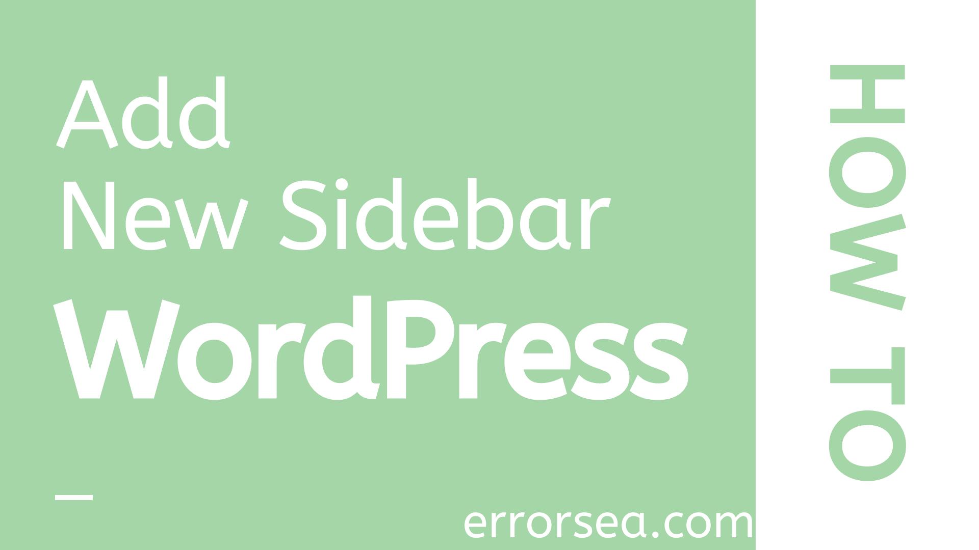 How to Create a New Custom Sidebar in WordPress