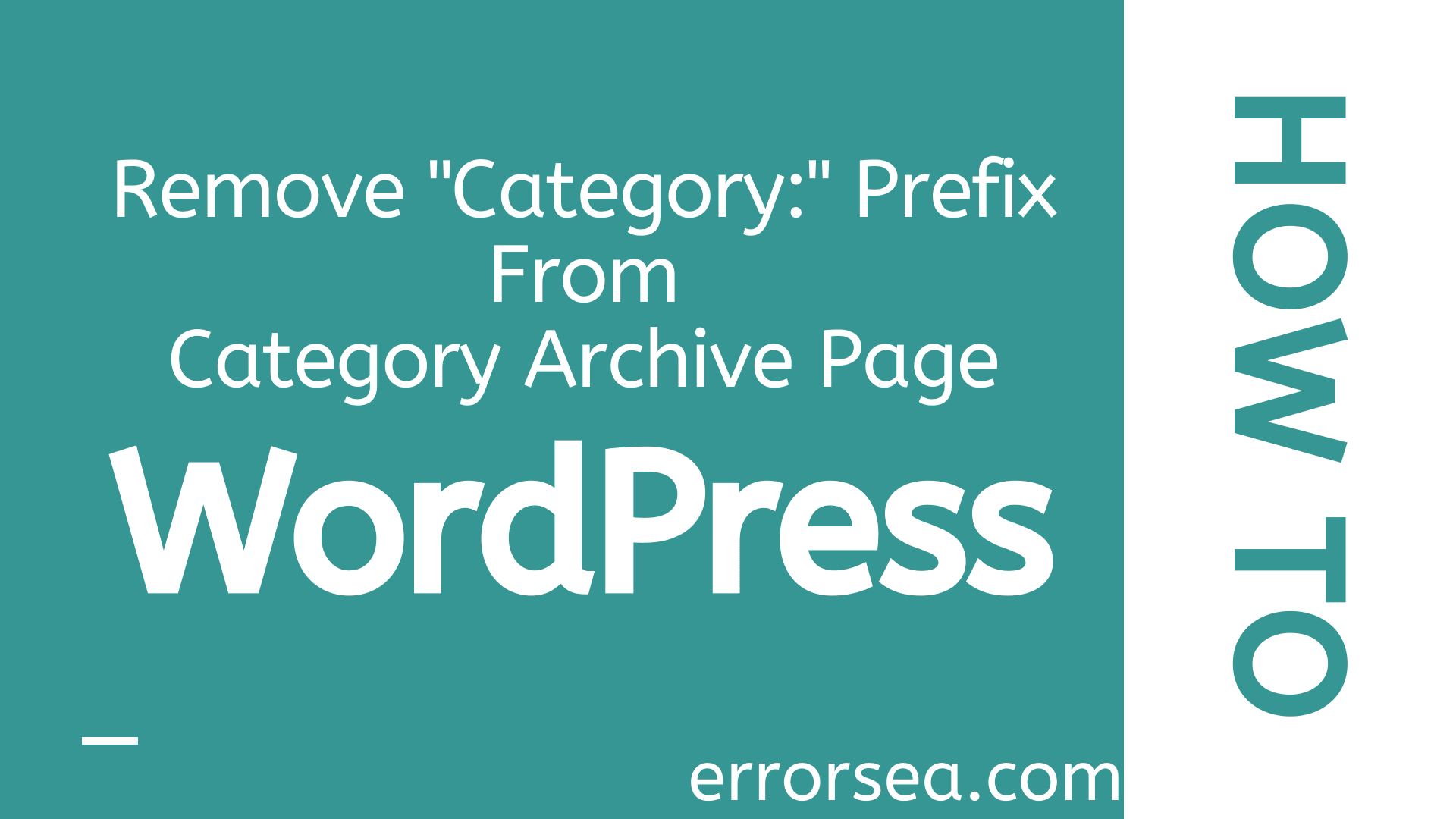 "How to Remove ""Category:"" From Category Archive Pages in WordPress"